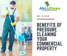 Enjoy The Benefits of Pressure Cleaning Your Commercial Property.