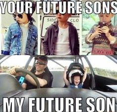 Your current sons, my future son!