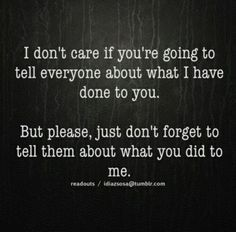 You don't care? It's ON then! Excuse me, I did NOTHING to you! You are nothing but a filthy narcissistic whore. I have done nothing to deserve any of this! You want to call me the narcissist? You are pathetic! You have posted horrible quotes to try to destroy me for almost 8 months! You're a psycho!