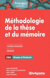 Méthodologie de la thèse et du mémoire / Sophie Boutillier . - Studyrama, 2015 http://bu.univ-angers.fr/rechercher/description?notice=000803354