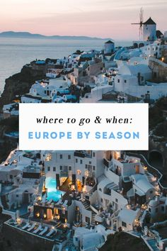 Where To Go & When - Traveling in Europe by Season -- (@lreitz )