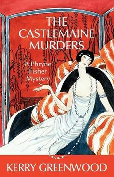 The Castlemaine Murders (Phryne Fisher #13) - Kerry Greenwood
