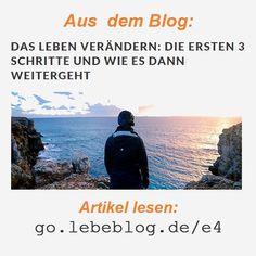 DAS LEBEN VERÄNDERN: DIE ERSTEN 3 SCHRITTE UND WIE ES DANN WEITERGEHT. Lese hier weiter  http://bit.ly/2B8beLa #selbstverwirklichung #selbsterkenntnis #zitat