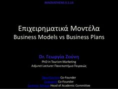 Entrepreneurship models: Business Models vs Business Plans by Georgia Zouni via slideshare