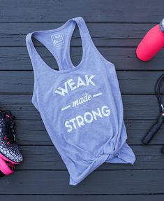e0da9d12ca9 Items similar to Weak Made Strong Workout Womens Workout Tanks For Women