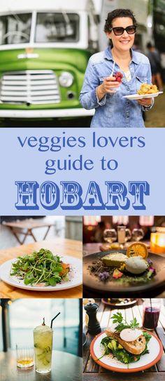My guide to vegetarian, vegan and healthy dining in Hobart, Tasmania.