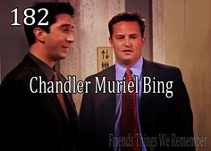 Chandler Muriel Bing... Your parents never gave you a chance.