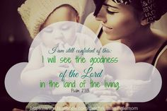 Look for the goodness of the Lord. <3