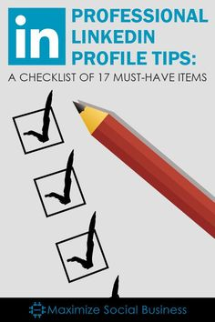 Professional LinkedIn Profile Tips: A Checklist of 17 Must-Have Items from Neal Schaffer @MSocialBusiness