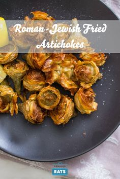 Fried artichokes, one of the many gems of Roman-Jewish cuisine.