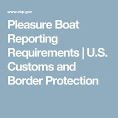 Pleasure Boat Reporting Requirements | U.S. Customs and Border Protection