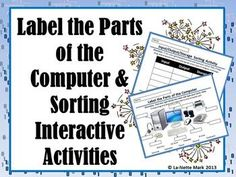 Interactive label the parts activity for your classroom. I have also included a sorting activity for input, output, and storage devices.