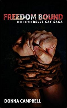 Freedom Bound: Book II of The Belle Cay Saga (Volume 2): Donna Campbell, James Barringer: 9781986985321: Amazon.com: Books
