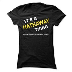 Its A Hathaway Thing - #grey tee #sweatshirt for teens. MORE INFO => https://www.sunfrog.com/Names/Its-A-Hathaway-Thing-slzeg-Ladies.html?68278