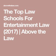 The Top Law Schools For Entertainment Law (2017) | Above the Law