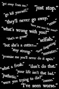 It's sad... we all have heard those words. And they hurt. I've heard all of these words not to my face but to others. People are so cruel and I still don't get why people are doing stuff like that to me trust me it hurts more than you ever think it would
