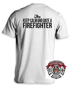 Dating a firefighter shirt — photo 1