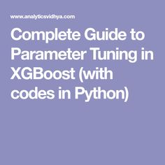 A complete guide to XGBoost parameter tuning in machine learning. In this article, learn about the parameter tuning in XGBoost with codes in python. Coding In Python, Machine Learning
