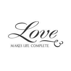 """wall quotes wall decals - """"Love Makes Life Complete."""""""