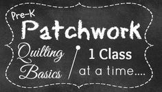 Pre-K Patchwork Quilting Basics New Series Coming in January at Patchwork Posse #sewalong #quiltingbasics