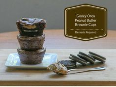 Gooey Oreo Peanut Butter Brownie Cups - Desserts Required