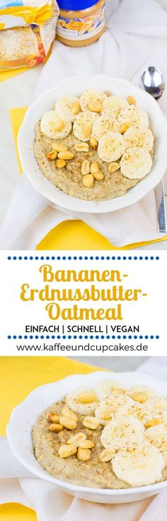 Bananen-Erdnussbutter-Oatmeal mit Zimt Banana Peanut Butter Oatmeal with Cinnamon The Oatmeal, Keto Oatmeal, Peanut Butter Oatmeal, Baked Oatmeal, Oatmeal Recipes, Oatmeal Porridge, Vegetarian Breakfast, Vegan Breakfast Recipes, Vegetarian Recipes