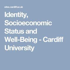 Identity, Socioeconomic Status and Well-Being - Cardiff University