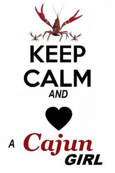 Cajun Sayings | Cajun girl(: | Quotes