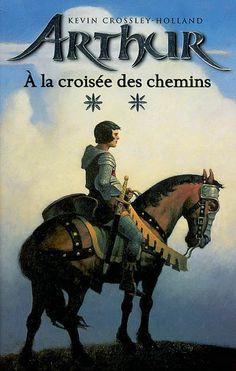 Arthur : à la croisée des chemins.  K. Crossley-Holland