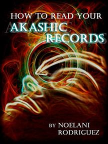 Learn to be Psychic ebook, Akashic Records Training, Learn to Read Akashic Records | Noelani Rodriguez | Psychic. Author. Grateful. | Psychic Readings