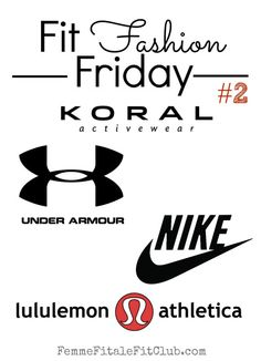 Fit Fashion Friday 2 - in this week's fit fashion line up we are featuring stylish and innovative activewear by Koral Activewear, Nike Women, Under Armour Women and Lululemon Athletica.  You want to see the latest they have out this season.