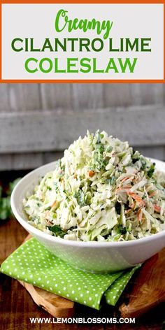 This Cilantro Lime Coleslaw is creamy, crunchy, fresh and light. This simple coleslaw recipe only takes a few minutes to make and delivers bright and delicious flavor! This creamy coleslaw is one you will want to make over and over again! #coleslaw #Mexicanslaw #creamy #healthy #recipe #fortacos #forpulledpork #easy #sidedish #cabbage #homemade