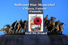 We will never forget ~ Canada Remembrance Day, November 11th.