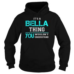 Its a BELLA Thing You Wouldnt Understand - Last Name, Surname T-Shirt