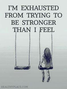 Stronger than I feel