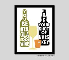 You be My Glass of Wine, country song lyrics art,country kitchen decor, anniversary gift, white wine print, whiskey art, housewarming gift on Etsy, $19.33 CAD