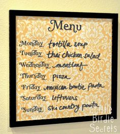 This is a really cute and useful idea. It's always nice to plan ahead (and then remember)! -- Wipe Off Weekly Menu Board