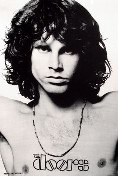 Jim Morrison - my first crush on a rock star. Saw him on TV. I was 7. My mom ruined it by telling me he was dead.