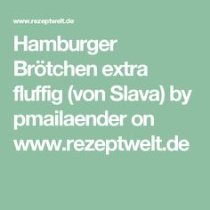 Hamburger Brötchen extra fluffig (von Slava) by pmailaender on www.rezeptwelt.de