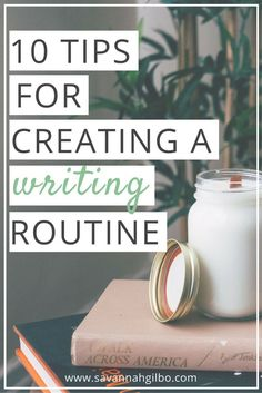 10 Tips for Creating a Writing Routine