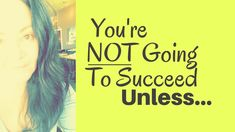 You're Not Going To Be Successful Unless... | It Starts Within