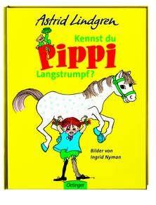Kennst du Pippi Langstrumpf? - Astrid Lindgren. Ab 4 Jahren.