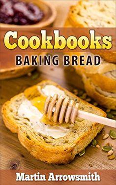 Cookbooks: Bread Baking (Culinary Books, Recipes)
