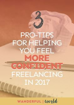Lacking confidence when it comes to freelancing? Try these 3 pro-tips and see if your confidence soars!