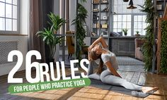 Yoga is about more than getting your heels to touch the mat in Down Dog. As a yogi, we have the responsibility to lead by example with these 26 rules.