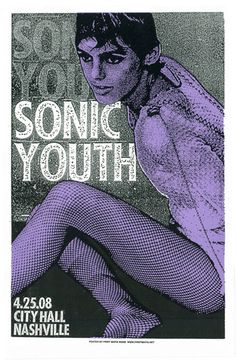 Sonic Youth, Edie, via PrintMafia. I'm a huge fan of Sonic Youth concert posters. Always amazing.