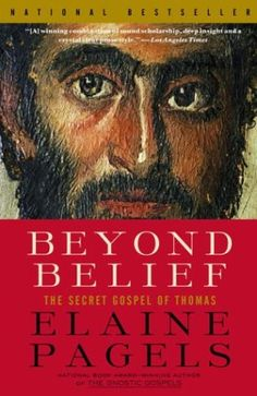 Beyond Belief: The Secret Gospel of Thomas by Elaine Pagels. Groundbreaking examination of the earliest Christian texts, arguing for an ongoing assessment of faith and a questioning of religious orthodoxy.