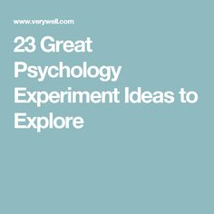 23 Great Psychology Experiment Ideas to Explore