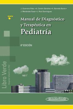 Manual de diagnóstico y terapéutica en pediatría / Guerrero-Fernández, Julio DISPONIBLE EN: http://biblos.uam.es/uhtbin/cgisirsi/UAM/FILOSOFIA/0/5?searchdata1=%209788491101307