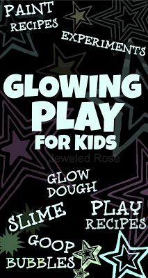The ULTIMATE Glowing Play Collection from Growing a Jeweled Rose- TONS of activities, experiments, and play recipes for kids!